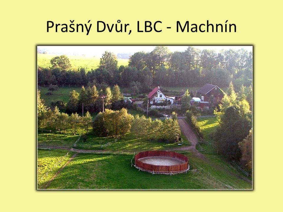 Prašný Dvůr, LBC - Machnín