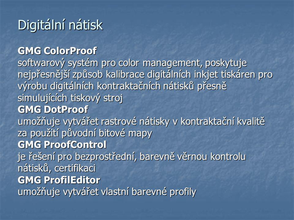 Digitální nátisk GMG ColorProof softwarový systém pro color management, poskytuje nejpřesnější způsob kalibrace digitálních inkjet tiskáren pro výrobu