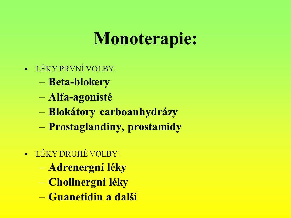 Monoterapie: LÉKY PRVNÍ VOLBY: –Beta-blokery –Alfa-agonisté –Blokátory carboanhydrázy –Prostaglandiny, prostamidy LÉKY DRUHÉ VOLBY: –Adrenergní léky –