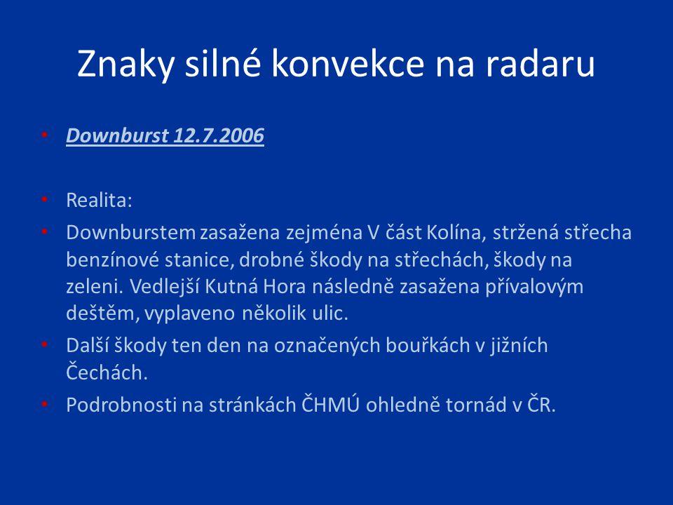 Downburst 12.7.2006 Realita: Downburstem zasažena zejména V část Kolína, stržená střecha benzínové stanice, drobné škody na střechách, škody na zeleni
