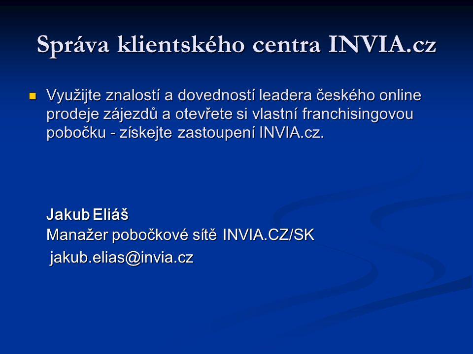 Správa klientského centra INVIA.cz Využijte znalostí a dovedností leadera českého online prodeje zájezdů a otevřete si vlastní franchisingovou pobočku - získejte zastoupení INVIA.cz.
