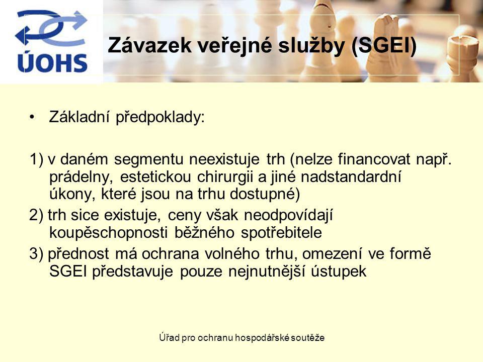 Úřad pro ochranu hospodářské soutěže Závazek veřejné služby (SGEI) Základní předpoklady: 1) v daném segmentu neexistuje trh (nelze financovat např. pr