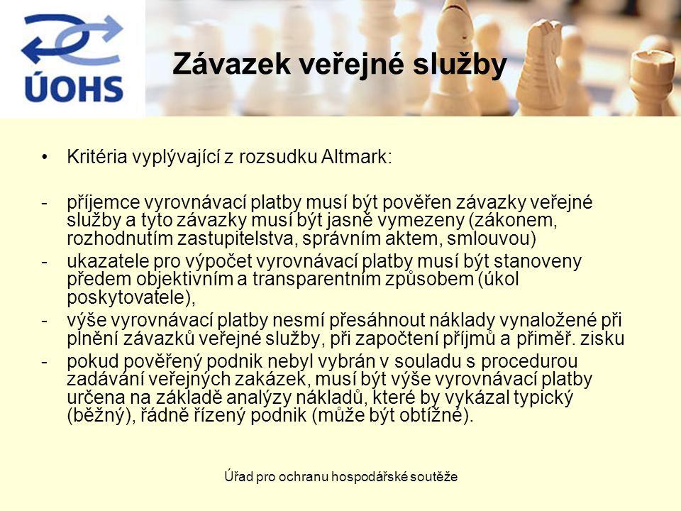 Úřad pro ochranu hospodářské soutěže Závazek veřejné služby Kritéria vyplývající z rozsudku Altmark: -příjemce vyrovnávací platby musí být pověřen záv