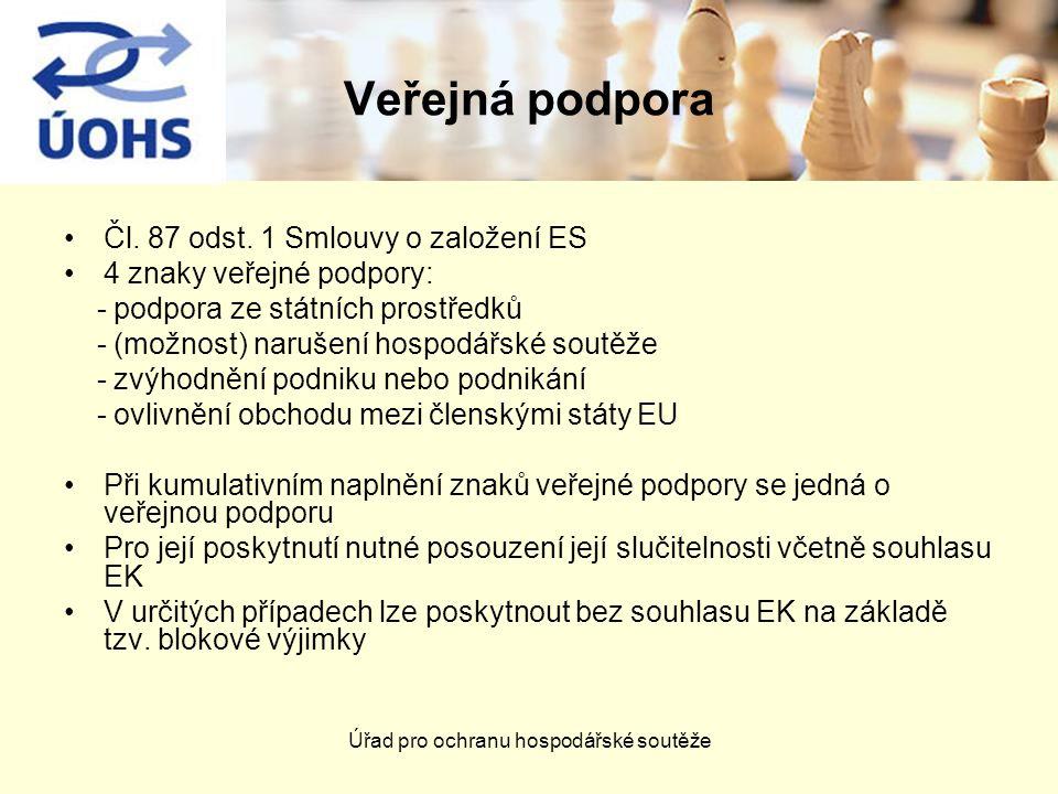 Úřad pro ochranu hospodářské soutěže Veřejná podpora Čl. 87 odst. 1 Smlouvy o založení ES 4 znaky veřejné podpory: - podpora ze státních prostředků -