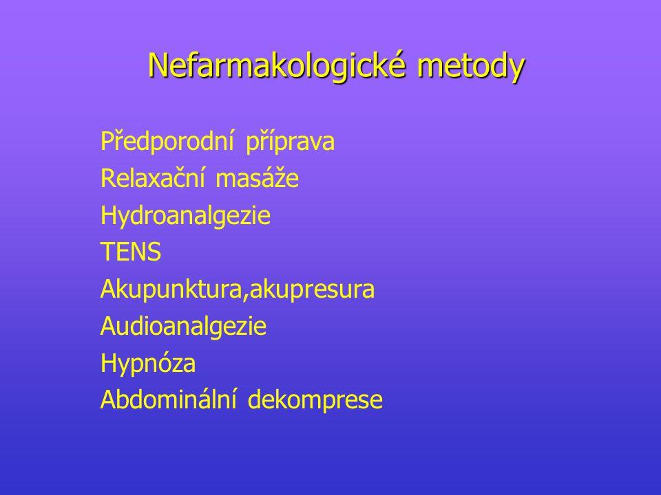 Nefarmakologické metody Předporodní příprava Relaxační masáže Hydroanalgezie TENS Akupunktura,akupresura Audioanalgezie Hypnóza Abdominální dekomprese
