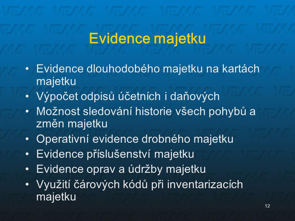 12 Evidence majetku Evidence dlouhodobého majetku na kartách majetku Výpočet odpisů účetních i daňových Možnost sledování historie všech pohybů a změn
