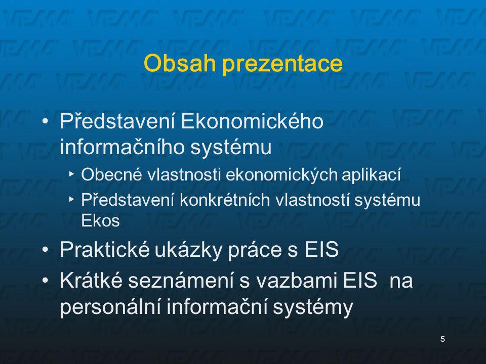 5 Obsah prezentace Představení Ekonomického informačního systému ▸Obecné vlastnosti ekonomických aplikací ▸Představení konkrétních vlastností systému