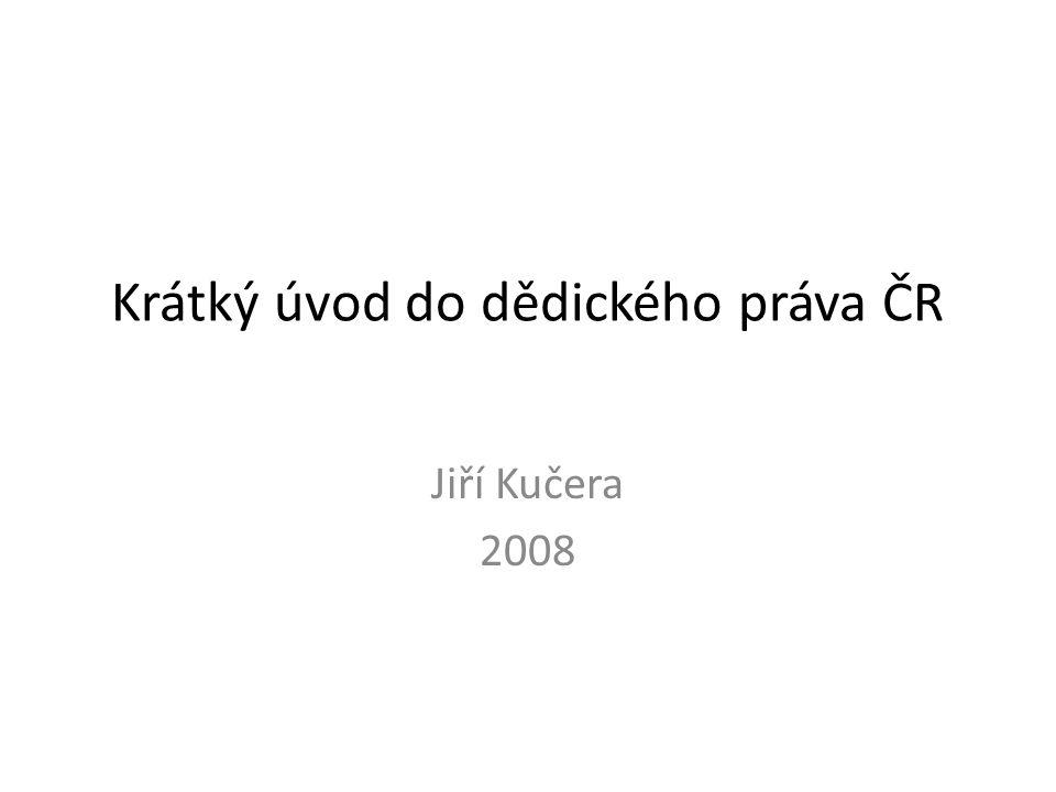 Krátký úvod do dědického práva ČR Jiří Kučera 2008