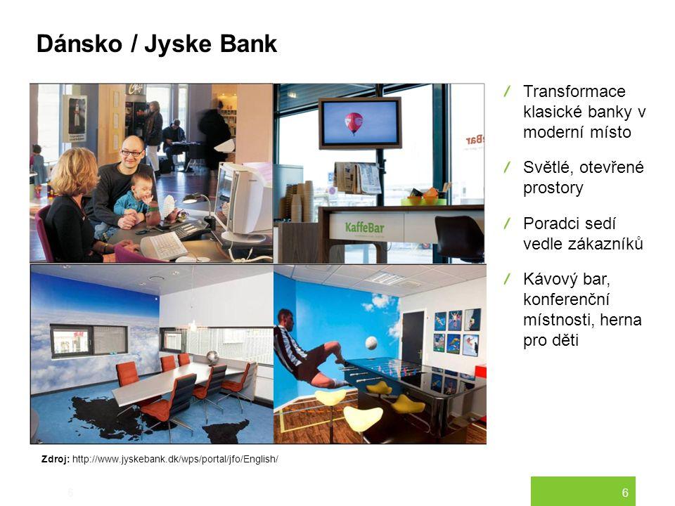 6 Dánsko / Jyske Bank 6 Transformace klasické banky v moderní místo Světlé, otevřené prostory Poradci sedí vedle zákazníků Kávový bar, konferenční mís