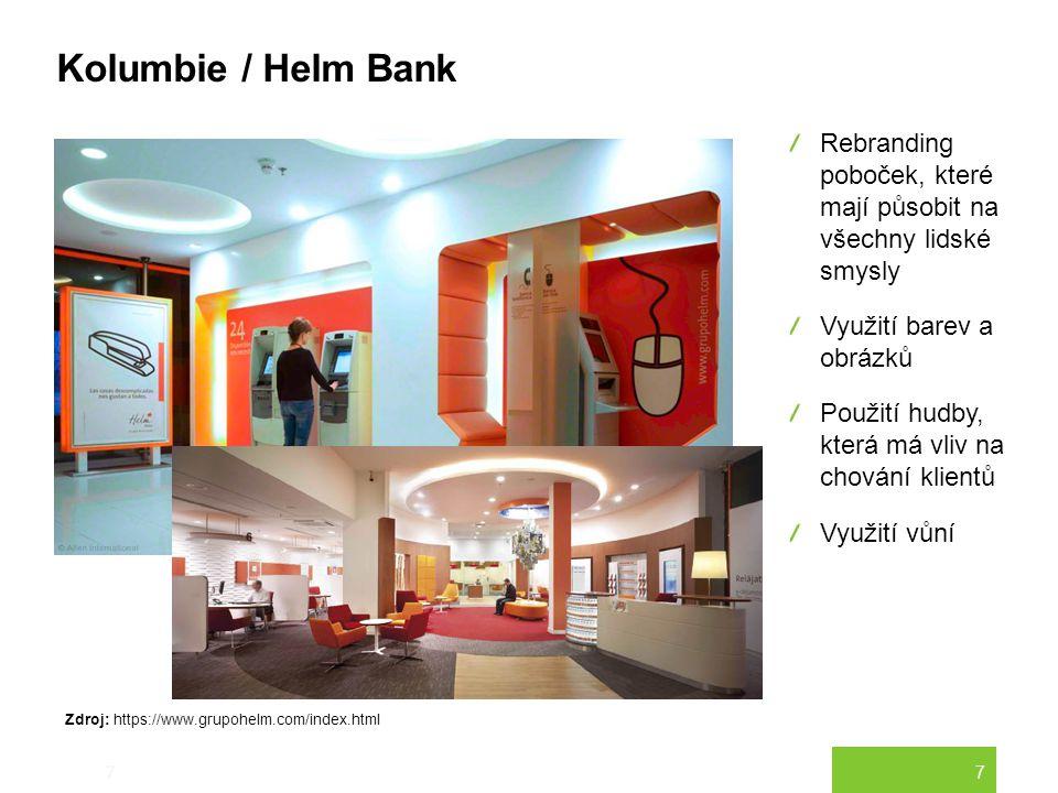7 Kolumbie / Helm Bank 7 Rebranding poboček, které mají působit na všechny lidské smysly Využití barev a obrázků Použití hudby, která má vliv na chová