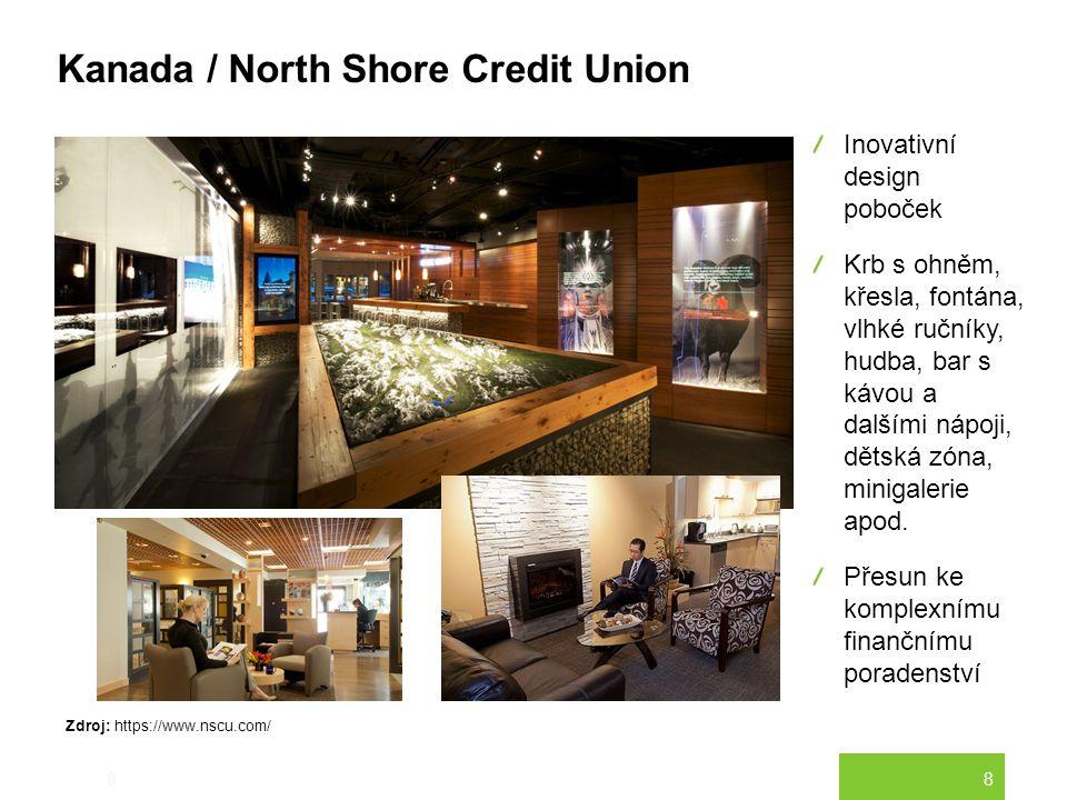 8 Kanada / North Shore Credit Union 8 Inovativní design poboček Krb s ohněm, křesla, fontána, vlhké ručníky, hudba, bar s kávou a dalšími nápoji, děts