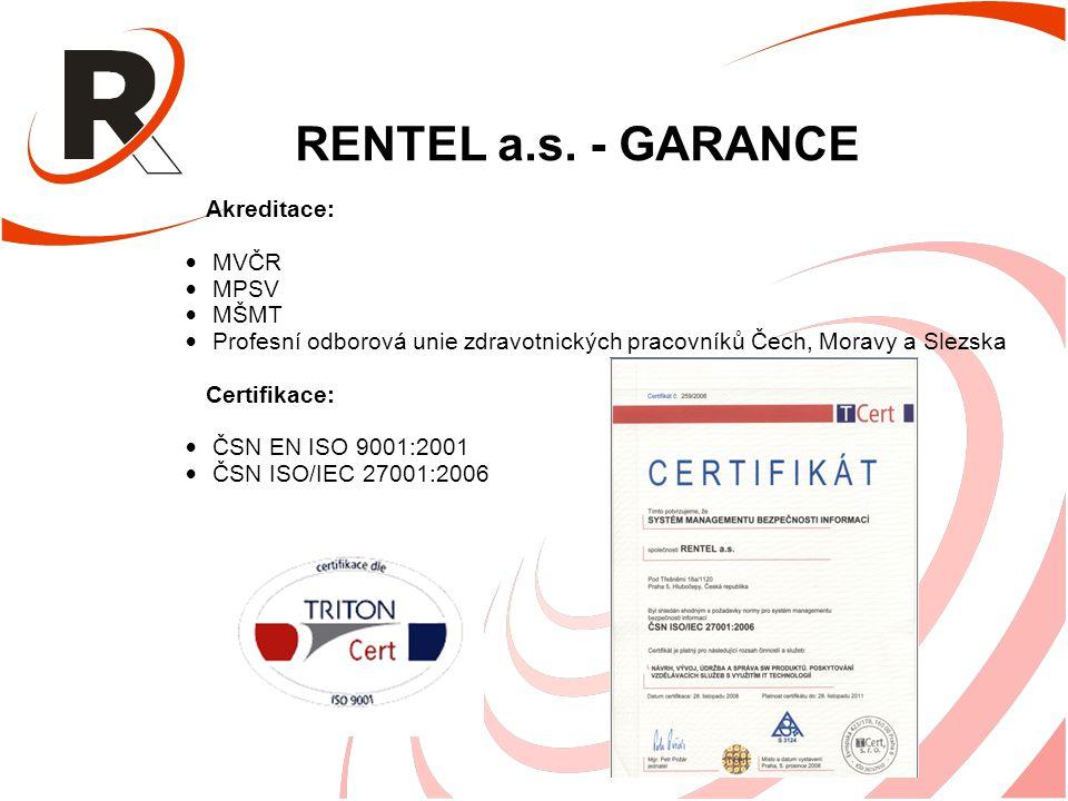 RENTEL a.s. - GARANCE Akreditace: MVČR MPSV MŠMT Profesní odborová unie zdravotnických pracovníků Čech, Moravy a Slezska Certifikace: ČSN EN ISO 9001: