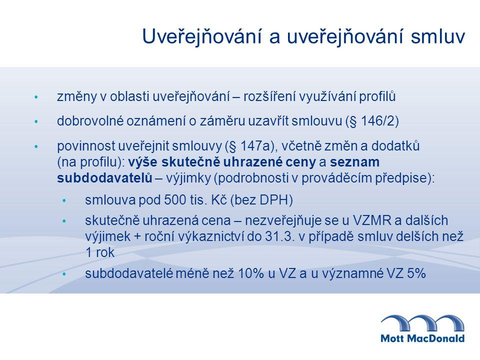 Uveřejňování a uveřejňování smluv změny v oblasti uveřejňování – rozšíření využívání profilů dobrovolné oznámení o záměru uzavřít smlouvu (§ 146/2) povinnost uveřejnit smlouvy (§ 147a), včetně změn a dodatků (na profilu): výše skutečně uhrazené ceny a seznam subdodavatelů – výjimky (podrobnosti v prováděcím předpise): smlouva pod 500 tis.