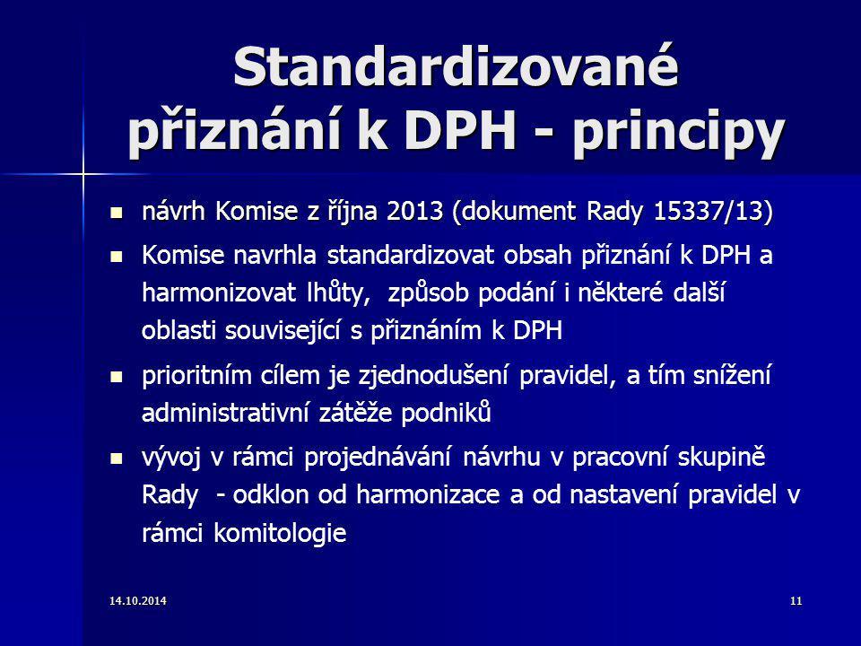 Standardizované přiznání k DPH - principy návrh Komise z října 2013 (dokument Rady 15337/13) návrh Komise z října 2013 (dokument Rady 15337/13) Komise