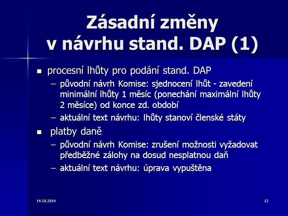 Zásadní změny v návrhu stand. DAP (1) procesní lhůty pro podání stand. DAP procesní lhůty pro podání stand. DAP –původní návrh Komise: sjednocení lhůt
