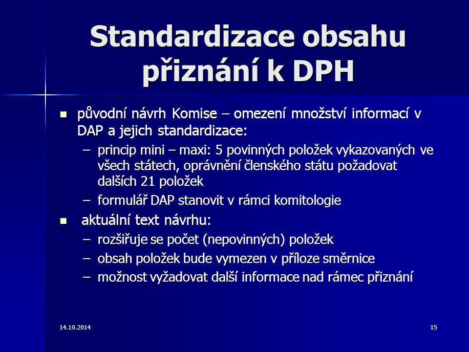 Standardizace obsahu přiznání k DPH původní návrh Komise – omezení množství informací v DAP a jejich standardizace: původní návrh Komise – omezení mno