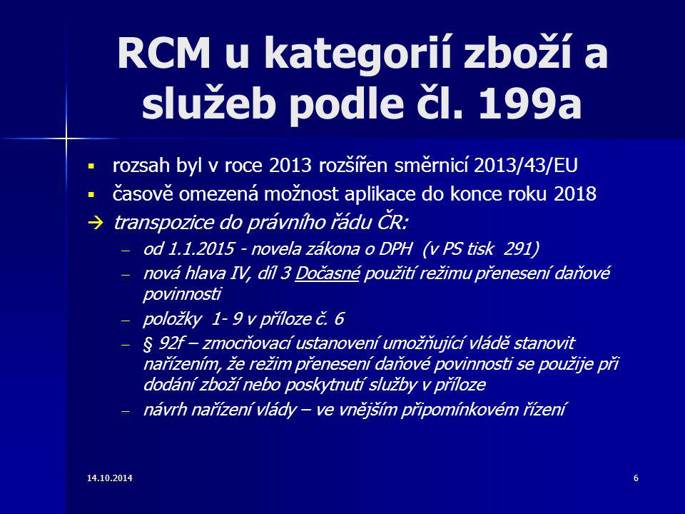 RCM u kategorií zboží a služeb podle čl. 199a   rozsah byl v roce 2013 rozšířen směrnicí 2013/43/EU   časově omezená možnost aplikace do konce rok