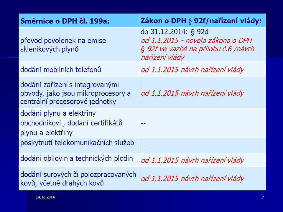 RCM v rámci mechanismu rychlé reakce mechanismus zaveden směrnicí 2013/42/EU mechanismus zaveden směrnicí 2013/42/EU pouze pro případy náhlých (nově vzniklých) a rozsáhlých podvodů pouze pro případy náhlých (nově vzniklých) a rozsáhlých podvodů na přechodnou dobu 9 měsíců (pro překlenutí doby přípravy návrhu na individuální výjimku) zrychlená procedura povolení postupu (na žádost členského státu), posouzení v diskreční pravomoci Komise   transpozice do právního řádu ČR   od 1.1.2015 - novela zákona o DPH (PS tisk 291) – nová hlava IV, díl 3 Dočasné použití režimu přenesení daňové povinnosti   § 92g – zmocňovací ustanovení umožňující vládě stanovit nařízením 14.10.20148