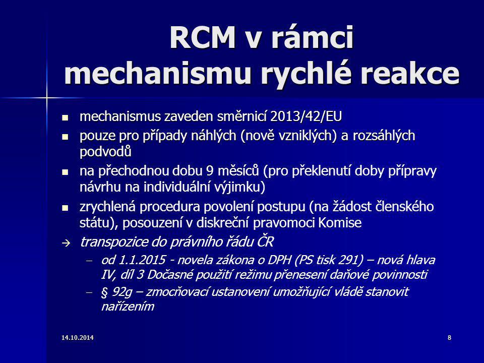 RCM v rámci mechanismu rychlé reakce mechanismus zaveden směrnicí 2013/42/EU mechanismus zaveden směrnicí 2013/42/EU pouze pro případy náhlých (nově v