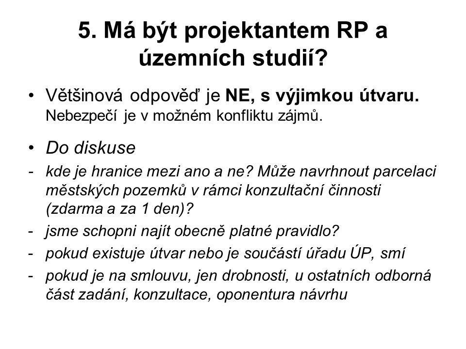 5.Má být projektantem RP a územních studií. Většinová odpověď je NE, s výjimkou útvaru.
