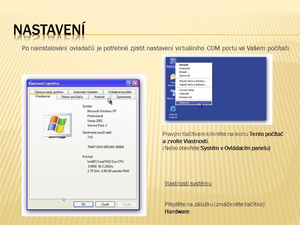 Po nainstalování ovladačů je potřebné zjistit nastavení virtuálního COM portu ve Vašem počítači.
