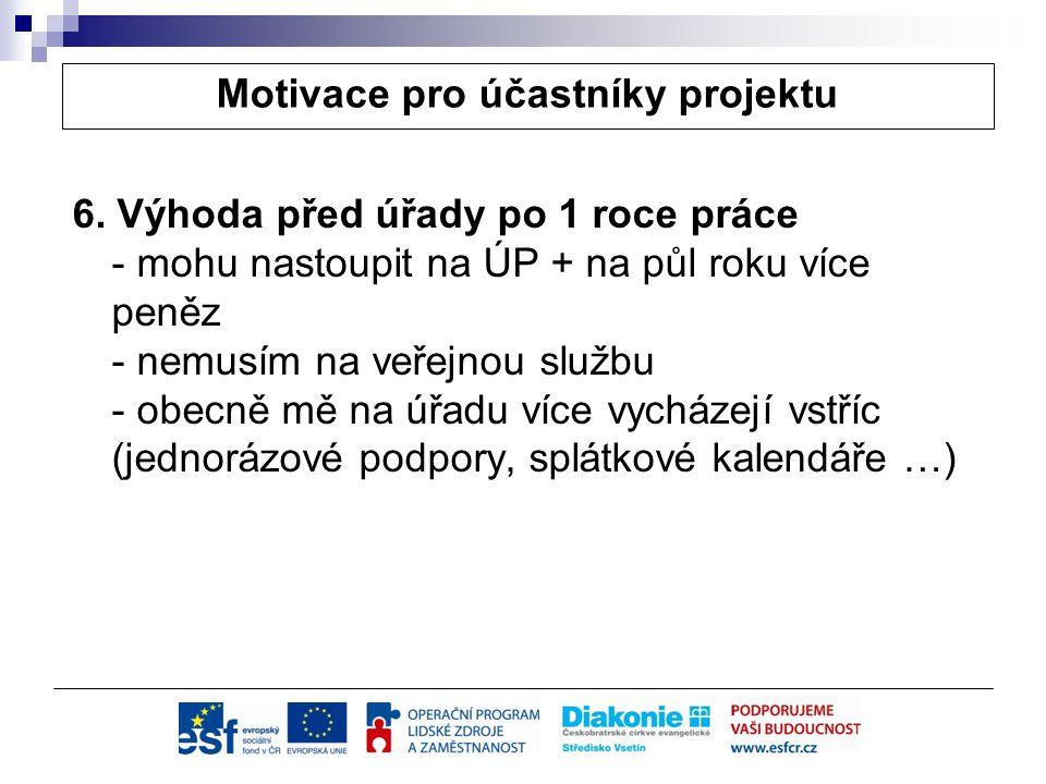 Motivace pro účastníky projektu 6.