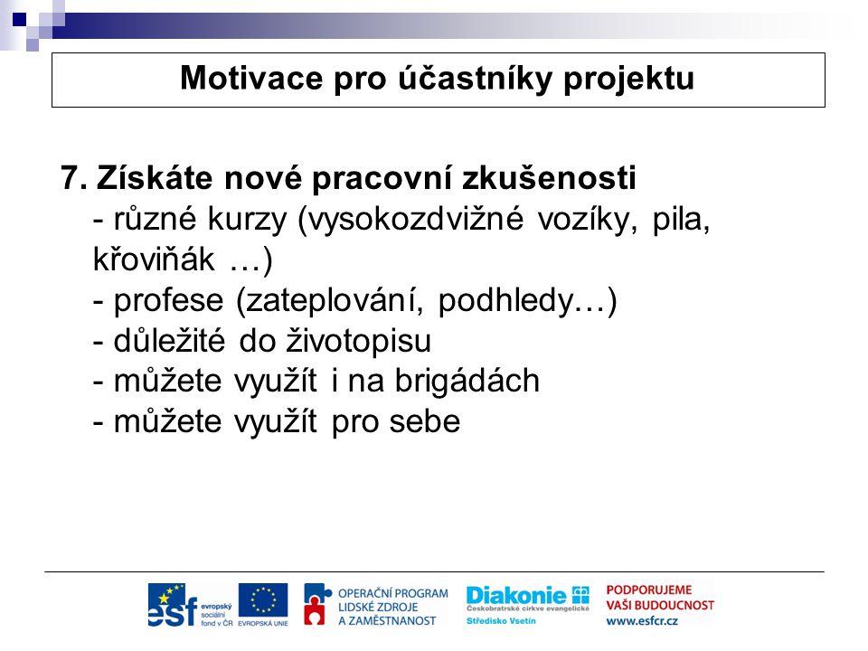 Motivace pro účastníky projektu 7.