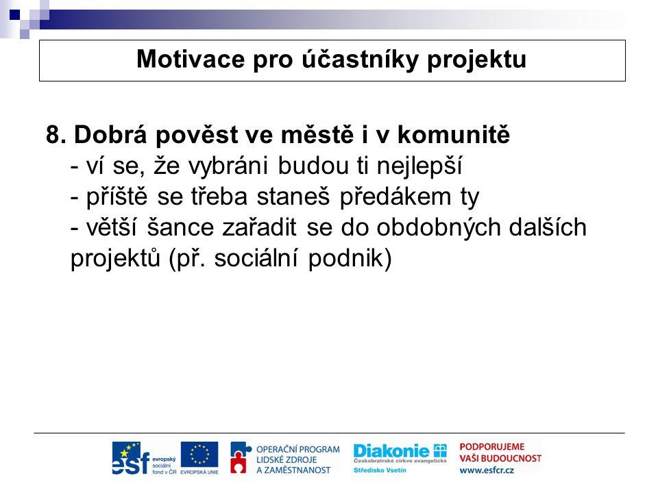 Motivace pro účastníky projektu 8.