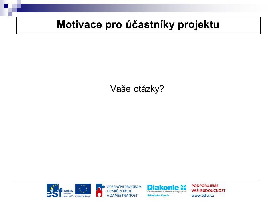 Motivace pro účastníky projektu Vaše otázky