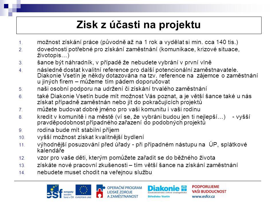 Zisk z účasti na projektu 1. možnost získání práce (původně až na 1 rok a vydělat si min.