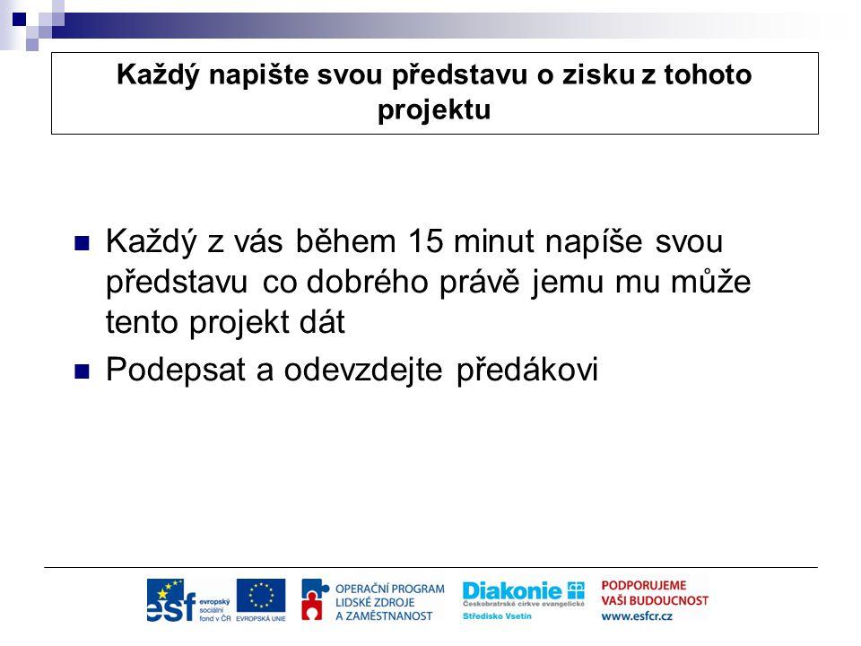 Motivace pro účastníky projektu 1.Možnost získání práce (původně až na 1 rok a vydělat si min.