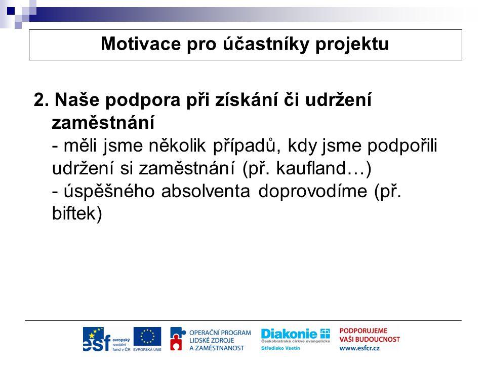 Motivace pro účastníky projektu 3.