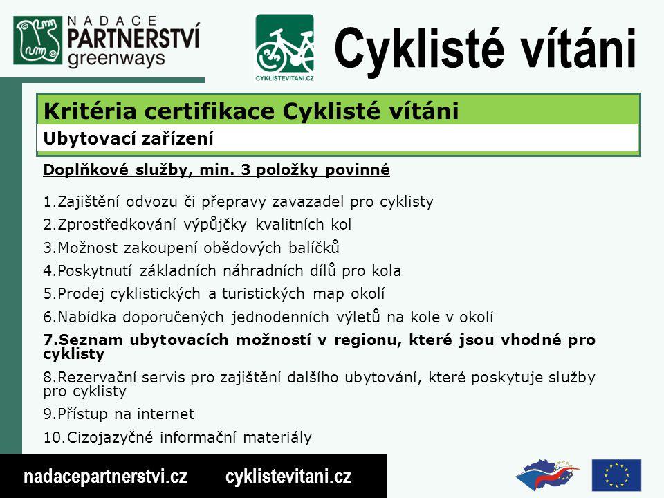 nadacepartnerstvi.cz cyklistevitani.cz Cyklisté vítáni Kritéria certifikace Cyklisté vítáni Ubytovací zařízení Doplňkové služby, min.