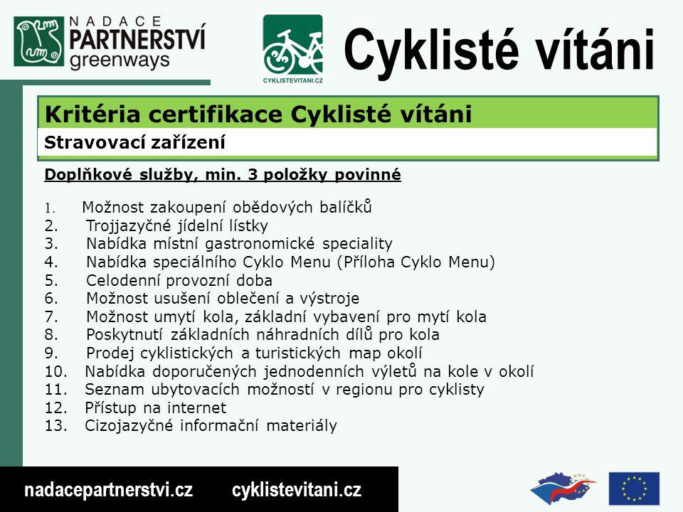 nadacepartnerstvi.cz cyklistevitani.cz Cyklisté vítáni Kritéria certifikace Cyklisté vítáni Stravovací zařízení Doplňkové služby, min.