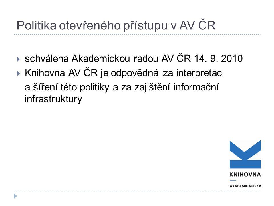 Politika otevřeného přístupu v AV ČR  schválena Akademickou radou AV ČR 14.