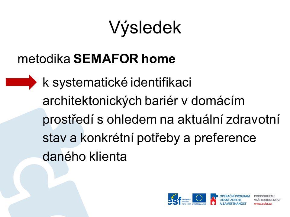 Výsledek metodika SEMAFOR home k systematické identifikaci architektonických bariér v domácím prostředí s ohledem na aktuální zdravotní stav a konkrét