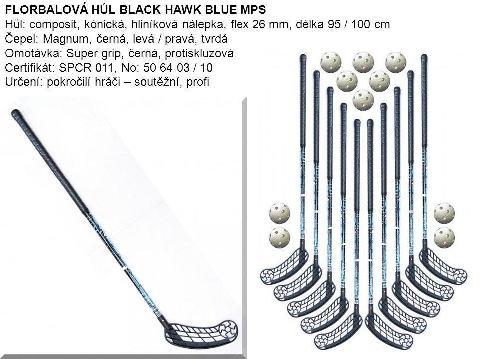 14 FLORBALOVÁ HŮL BLACK HAWK BLUE MPS Hůl: composit, kónická, hliníková nálepka, flex 26 mm, délka 95 / 100 cm Čepel: Magnum, černá, levá / pravá, tvr