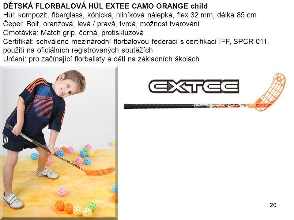 20 DĚTSKÁ FLORBALOVÁ HŮL EXTEE CAMO ORANGE child Hůl: kompozit, fiberglass, kónická, hliníková nálepka, flex 32 mm, délka 85 cm Čepel: Bolt, oranžová,