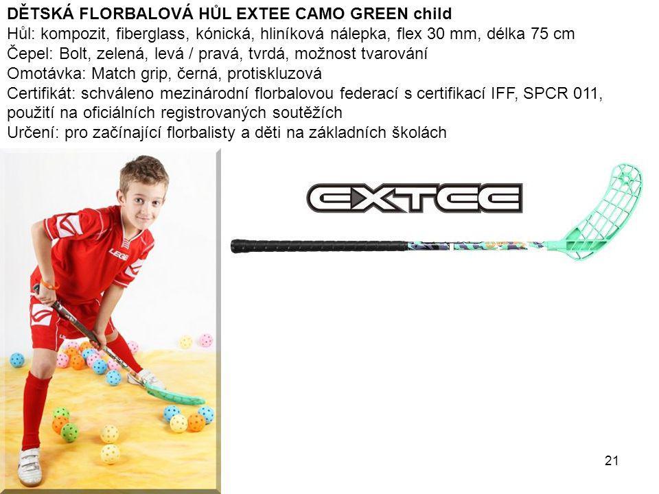 21 DĚTSKÁ FLORBALOVÁ HŮL EXTEE CAMO GREEN child Hůl: kompozit, fiberglass, kónická, hliníková nálepka, flex 30 mm, délka 75 cm Čepel: Bolt, zelená, le