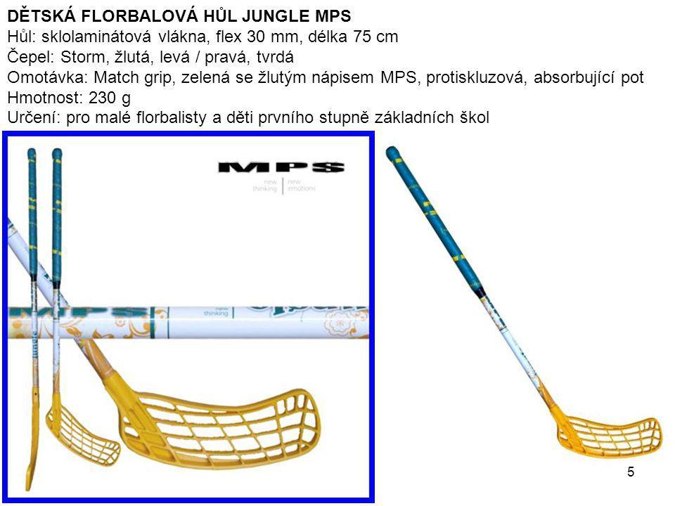DĚTSKÁ FLORBALOVÁ HŮL JUNGLE MPS Hůl: sklolaminátová vlákna, flex 30 mm, délka 75 cm Čepel: Storm, žlutá, levá / pravá, tvrdá Omotávka: Match grip, ze
