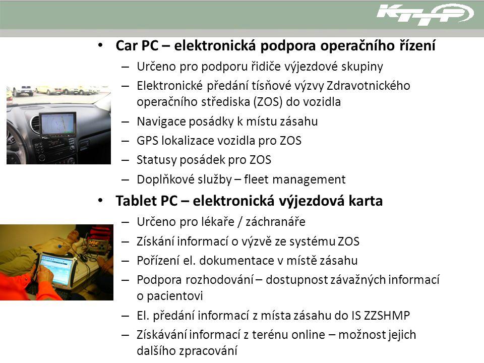 Car PC – elektronická podpora operačního řízení – Určeno pro podporu řidiče výjezdové skupiny – Elektronické předání tísňové výzvy Zdravotnického oper