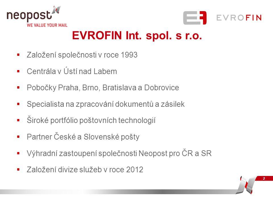 EVROFIN Int. spol. s r.o.  Založení společnosti v roce 1993  Centrála v Ústí nad Labem  Pobočky Praha, Brno, Bratislava a Dobrovice  Specialista n