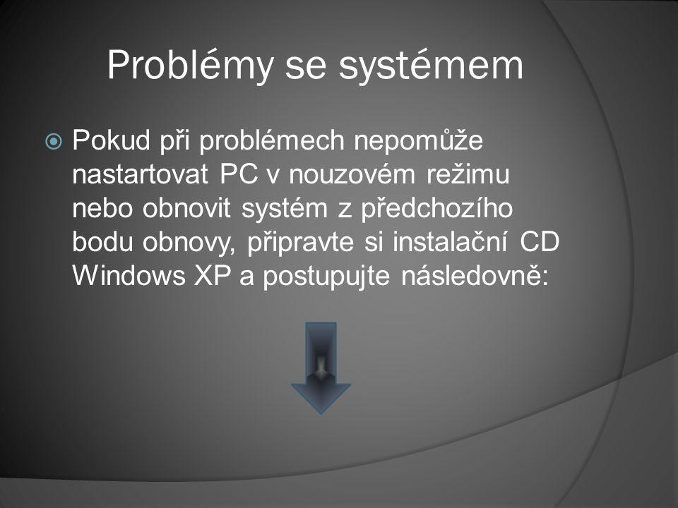 Postup při záchraně  Nastartujte počítač z instalačního CD  Vyberte možnost spuštění: Konzola pro zotavení (klávesa R) a přihlaste se pod účtem ADMINISTRATOR  Pokud není možno zavést systém, je chybný Master Boot Record (MBR)  Napište příkaz:  fixmbr