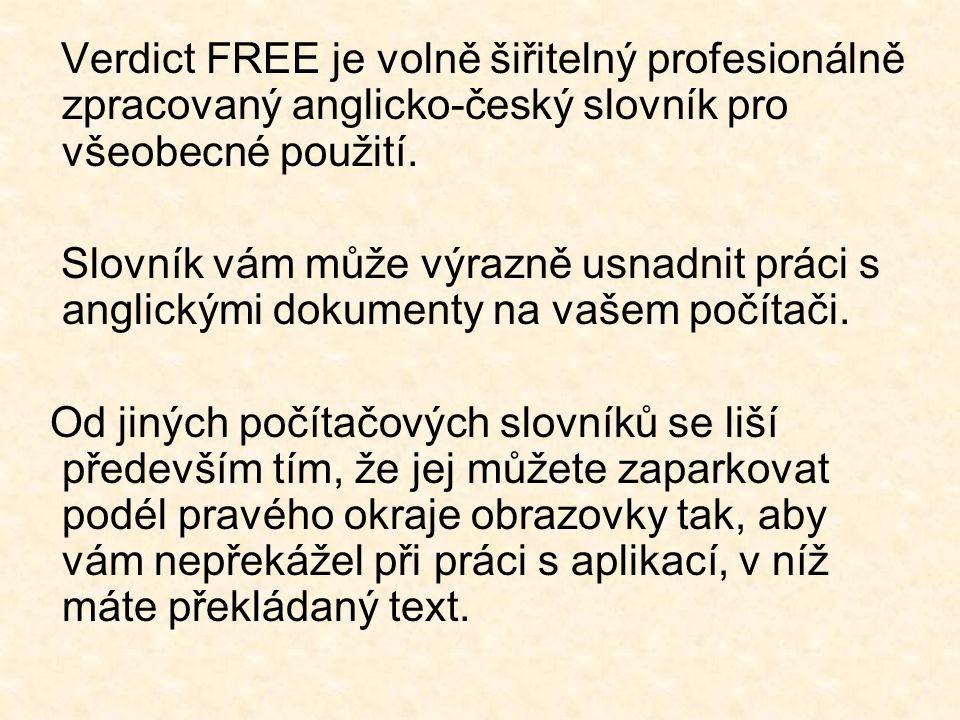 PC Translator Placený program Nutná instalace na PC Možnost práce i bez připojení internetu Překládání i souvislého textu Překlad www stránek Možnost čtení překládaného textu