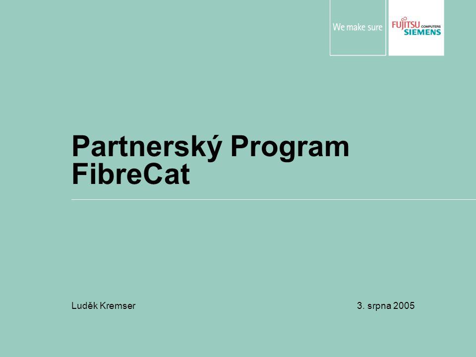 Partnerský Program FibreCat Luděk Kremser 3. srpna 2005