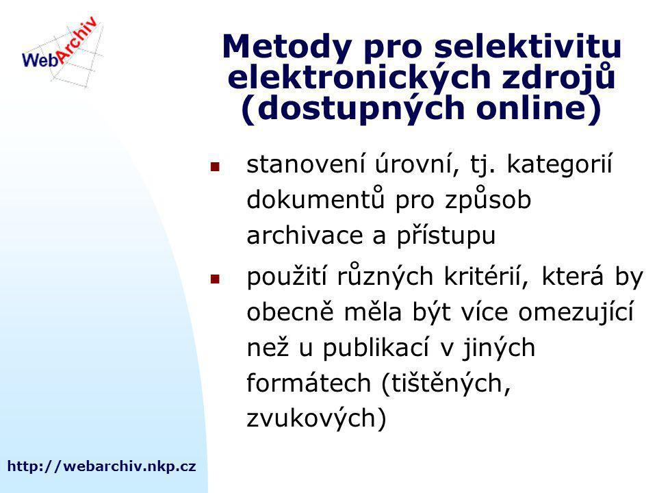http://webarchiv.nkp.cz Metody pro selektivitu elektronických zdrojů (dostupných online) stanovení úrovní, tj.
