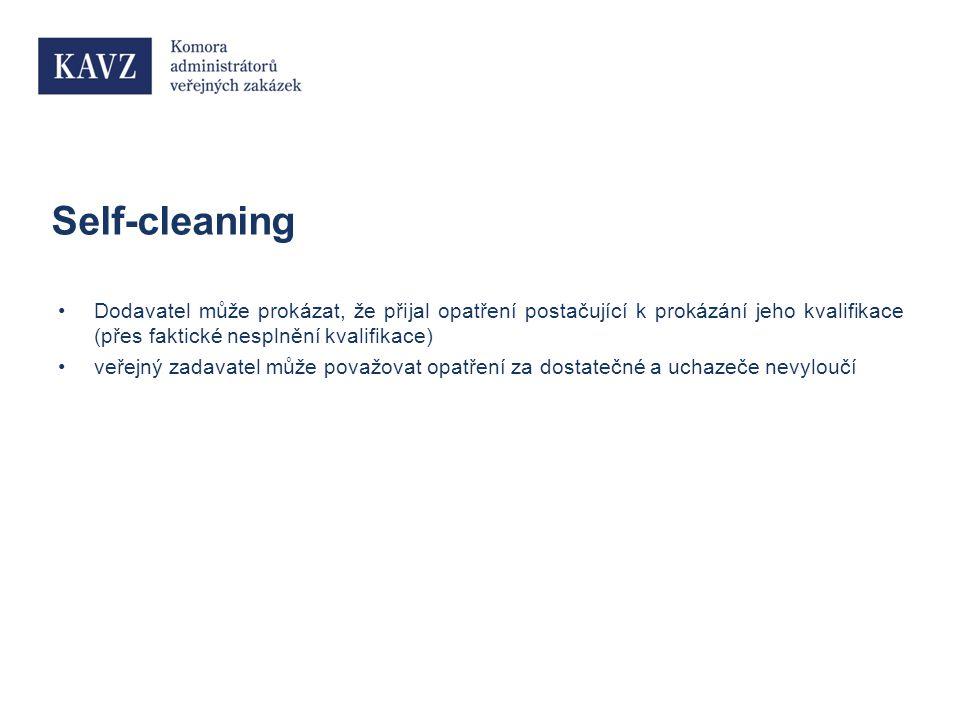 Self-cleaning Dodavatel může prokázat, že přijal opatření postačující k prokázání jeho kvalifikace (přes faktické nesplnění kvalifikace) veřejný zadavatel může považovat opatření za dostatečné a uchazeče nevyloučí