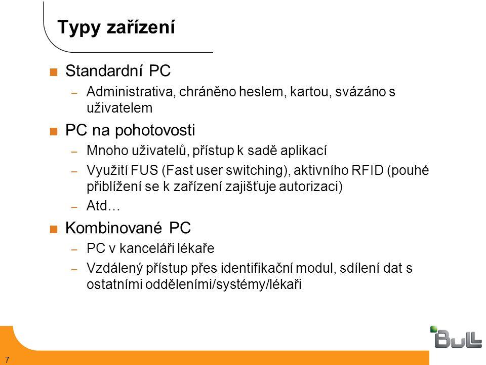 7 Typy zařízení  Standardní PC – Administrativa, chráněno heslem, kartou, svázáno s uživatelem  PC na pohotovosti – Mnoho uživatelů, přístup k sadě aplikací – Využití FUS (Fast user switching), aktivního RFID (pouhé přiblížení se k zařízení zajišťuje autorizaci) – Atd…  Kombinované PC – PC v kanceláři lékaře – Vzdálený přístup přes identifikační modul, sdílení dat s ostatními odděleními/systémy/lékaři