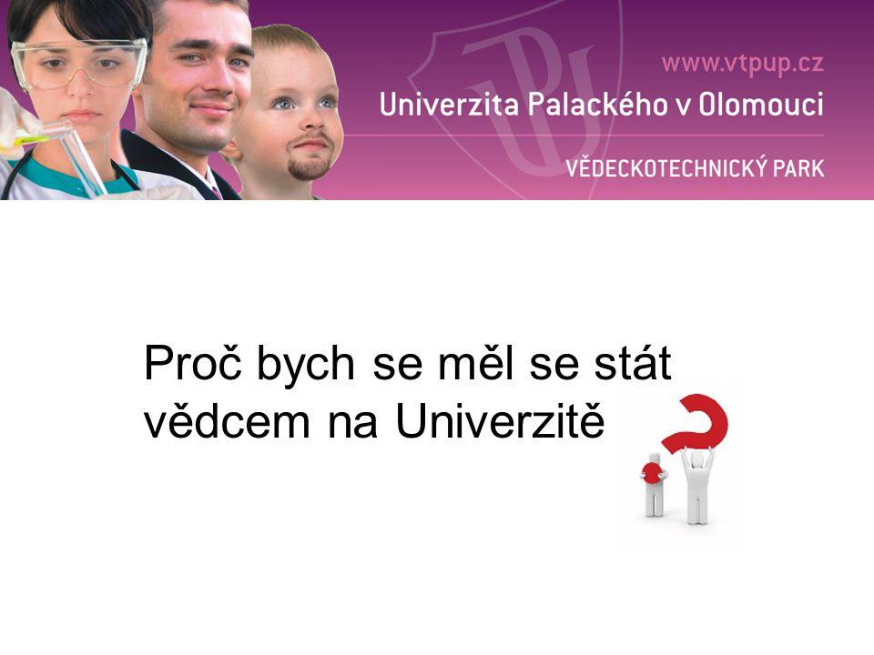 Proč bych se měl se stát vědcem na Univerzitě