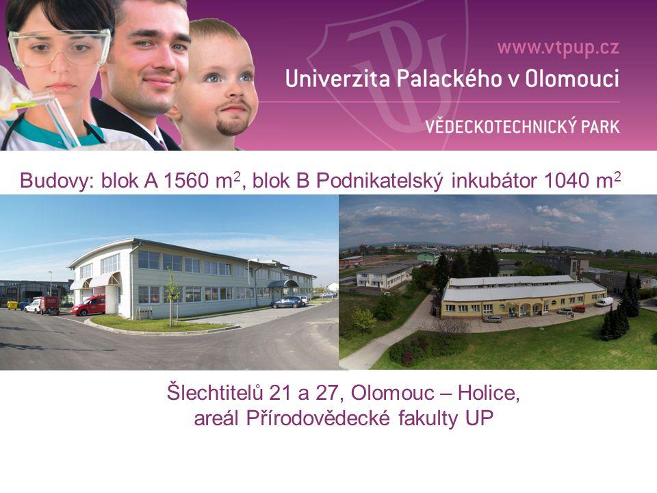 Budovy: blok A 1560 m 2, blok B Podnikatelský inkubátor 1040 m 2 Šlechtitelů 21 a 27, Olomouc – Holice, areál Přírodovědecké fakulty UP